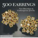 500 EARRINGS:NEW DIRECTIONS IN CONTEMPORARY JEWELRY