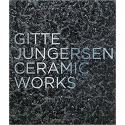 Gitte Jungersen: Ceramic Works